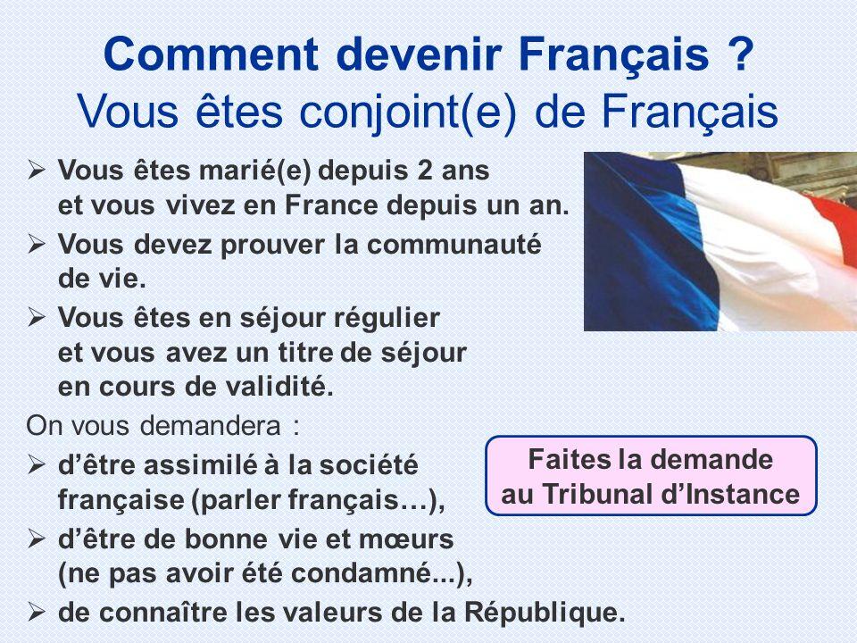 Comment devenir Français Faites la demande au Tribunal d'Instance