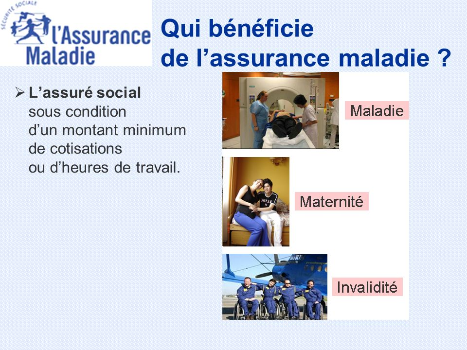 Qui bénéficie de l'assurance maladie