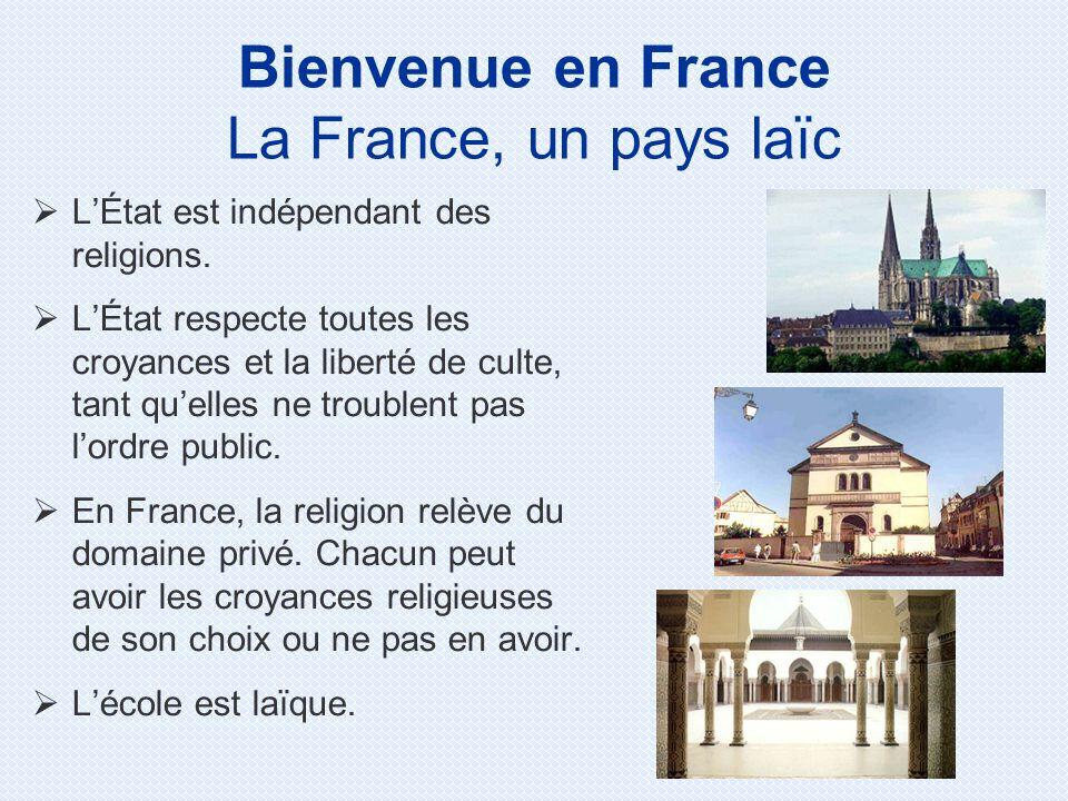 Bienvenue en France La France, un pays laïc