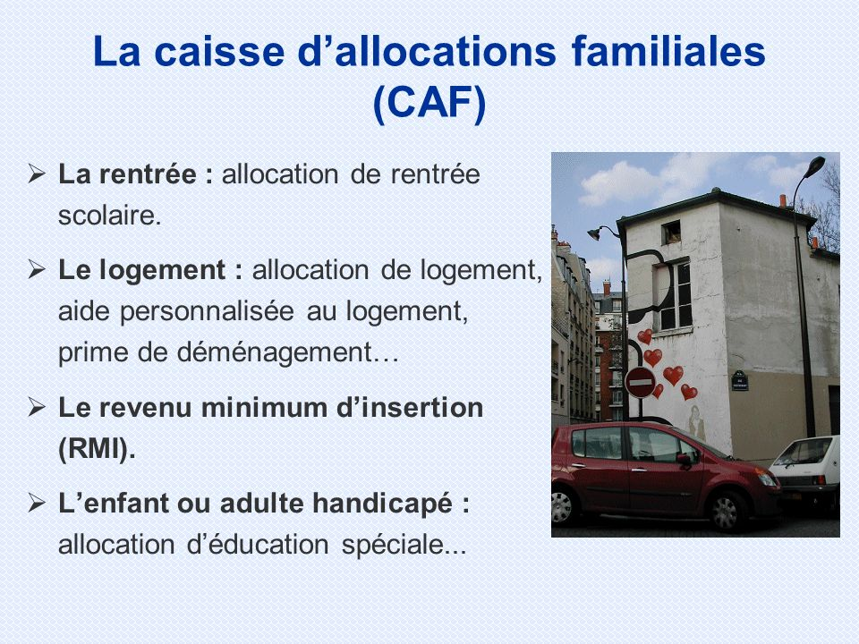 La caisse d'allocations familiales (CAF)