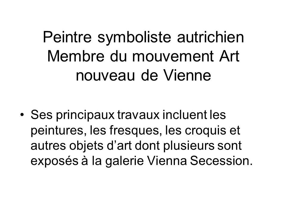 Peintre symboliste autrichien Membre du mouvement Art nouveau de Vienne