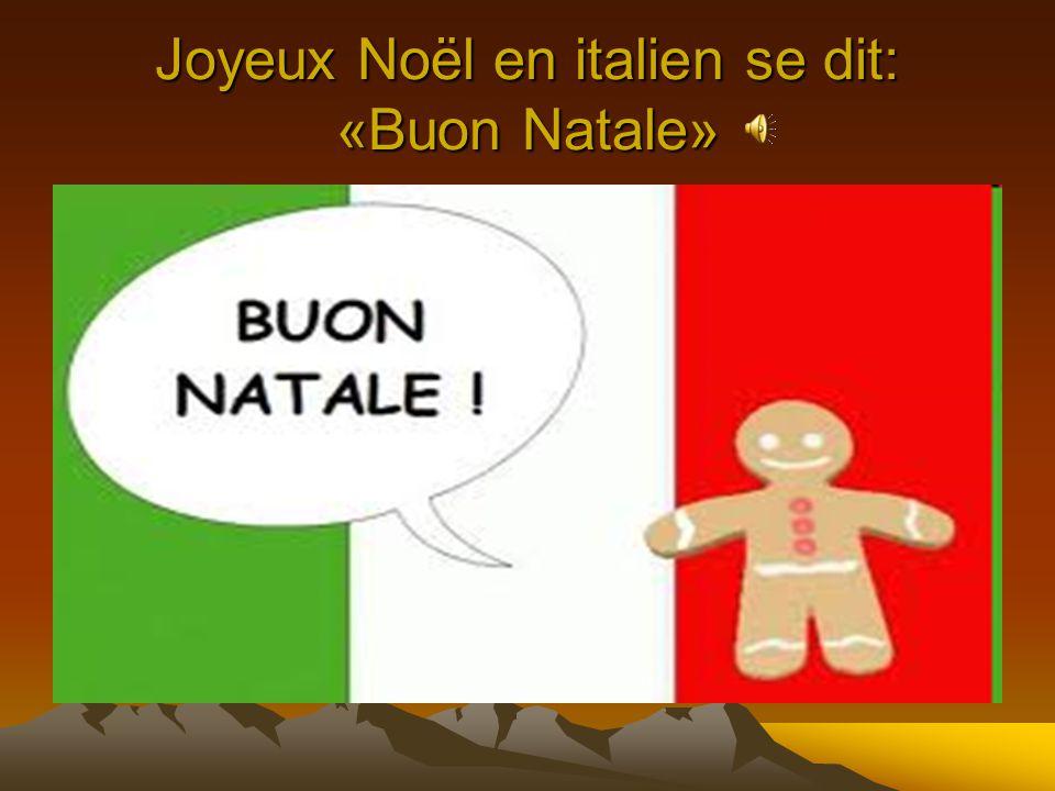 Joyeux Noël en italien se dit: «Buon Natale»