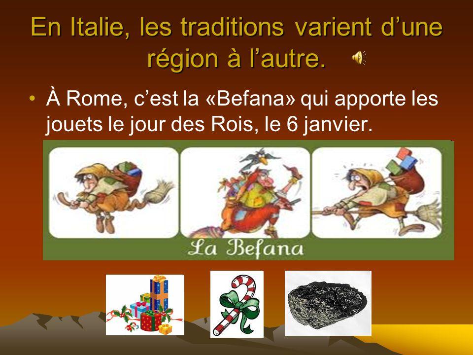 En Italie, les traditions varient d'une région à l'autre.