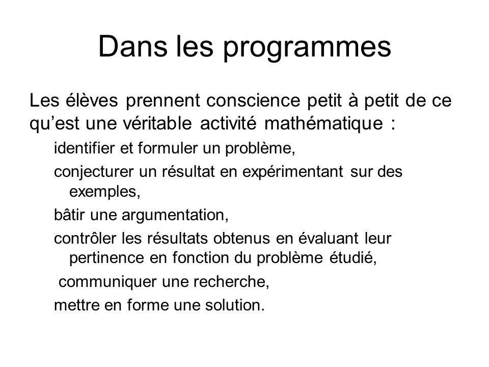Dans les programmes Les élèves prennent conscience petit à petit de ce qu'est une véritable activité mathématique :