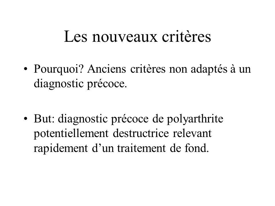 Les nouveaux critères Pourquoi Anciens critères non adaptés à un diagnostic précoce.