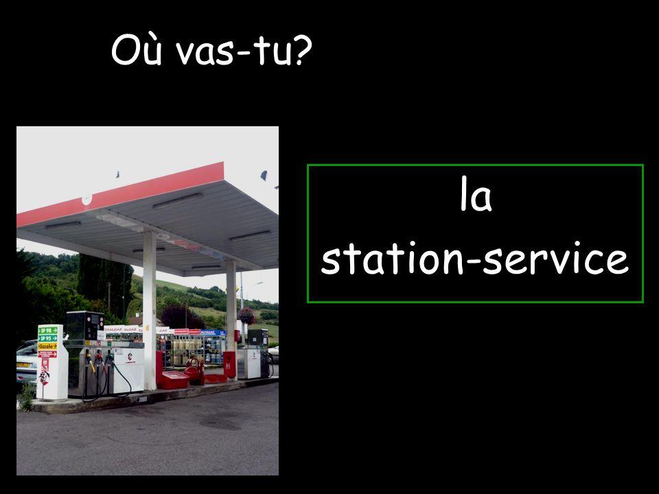 Où vas-tu la station-service