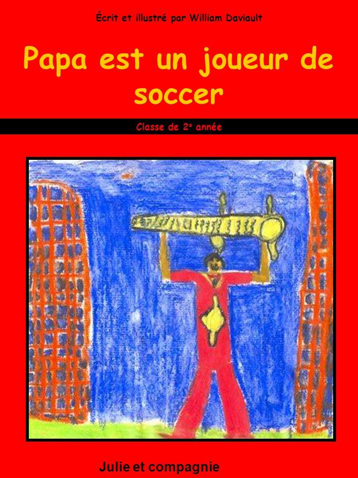 Papa est un joueur de soccer