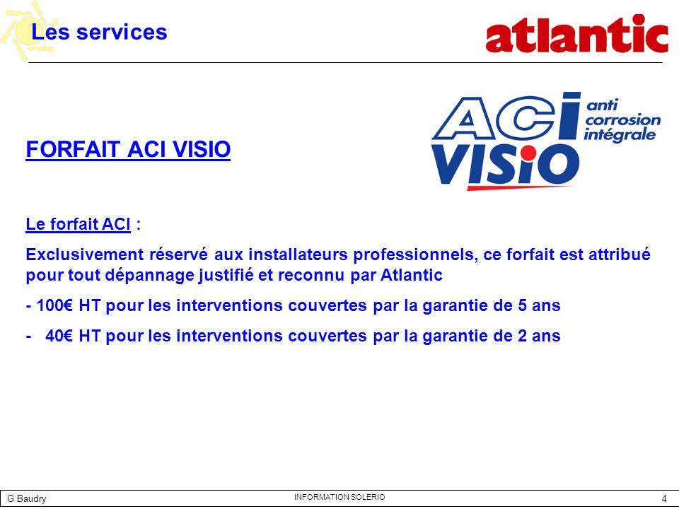 Les services FORFAIT ACI VISIO Le forfait ACI :
