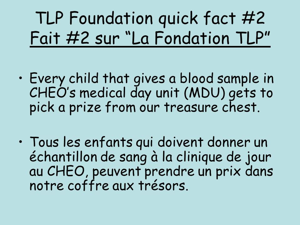 TLP Foundation quick fact #2 Fait #2 sur La Fondation TLP