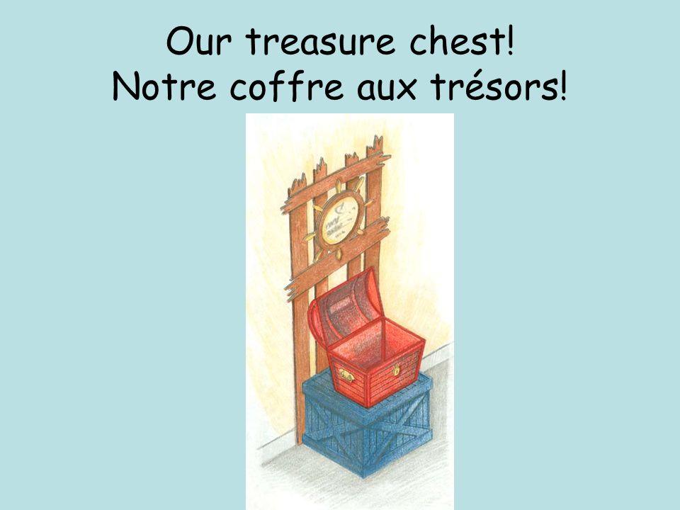 Our treasure chest! Notre coffre aux trésors!