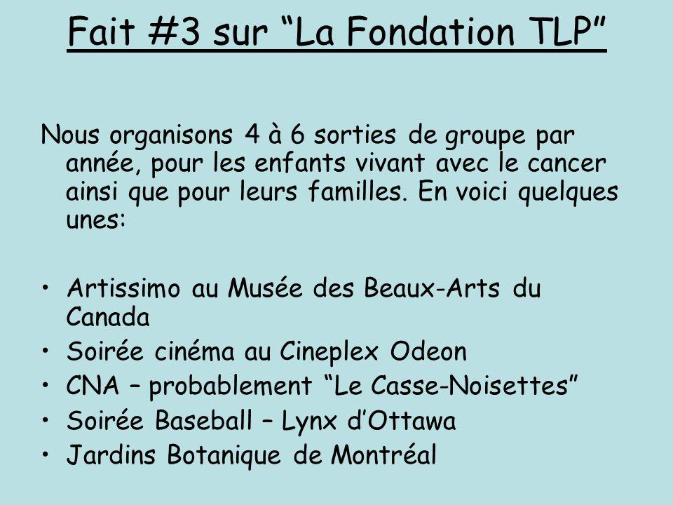 Fait #3 sur La Fondation TLP