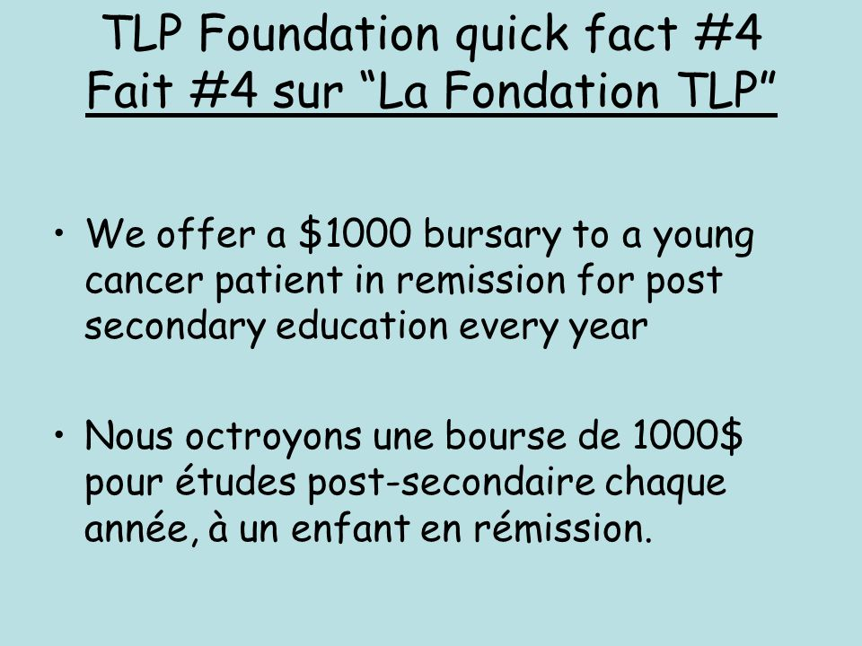 TLP Foundation quick fact #4 Fait #4 sur La Fondation TLP
