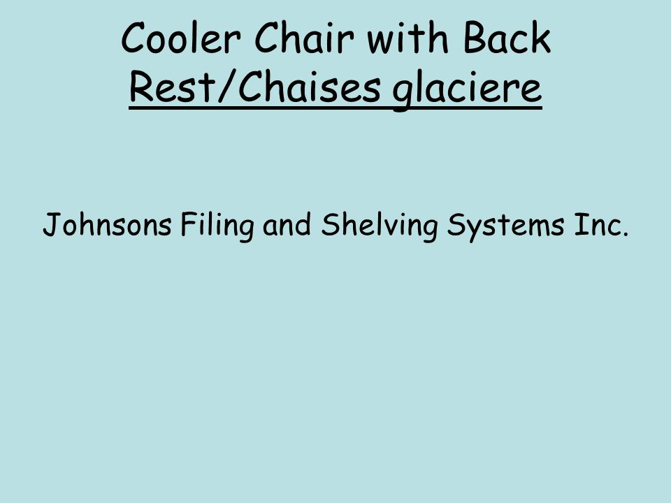 Cooler Chair with Back Rest/Chaises glaciere