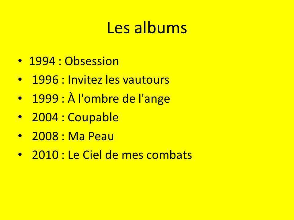 Les albums 1994 : Obsession 1996 : Invitez les vautours