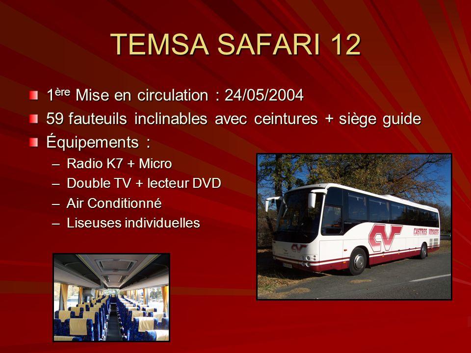 TEMSA SAFARI 12 1ère Mise en circulation : 24/05/2004