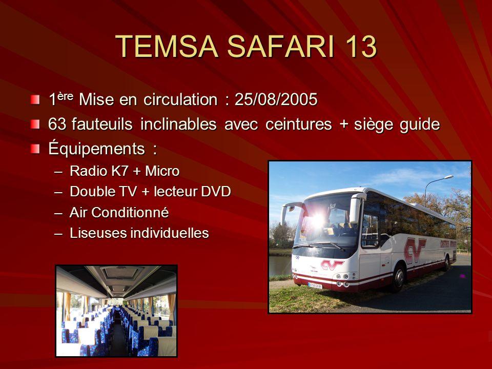 TEMSA SAFARI 13 1ère Mise en circulation : 25/08/2005