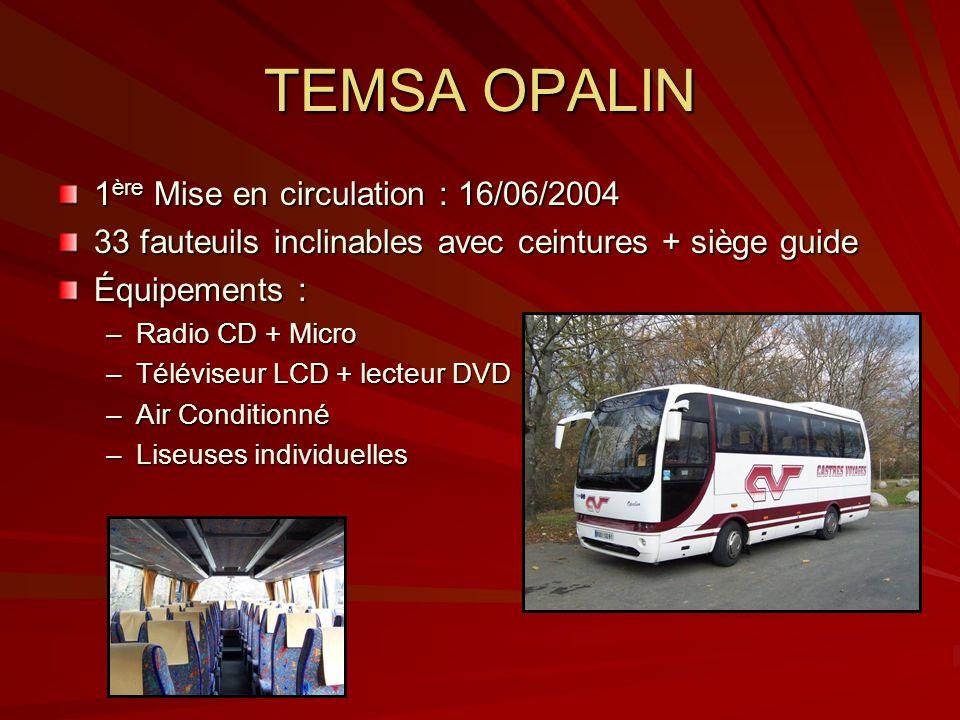 TEMSA OPALIN 1ère Mise en circulation : 16/06/2004