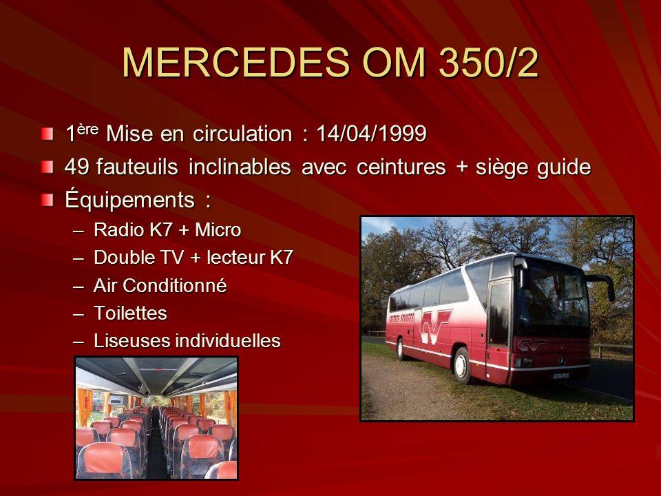 MERCEDES OM 350/2 1ère Mise en circulation : 14/04/1999