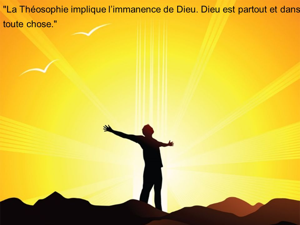 La Théosophie implique l'immanence de Dieu