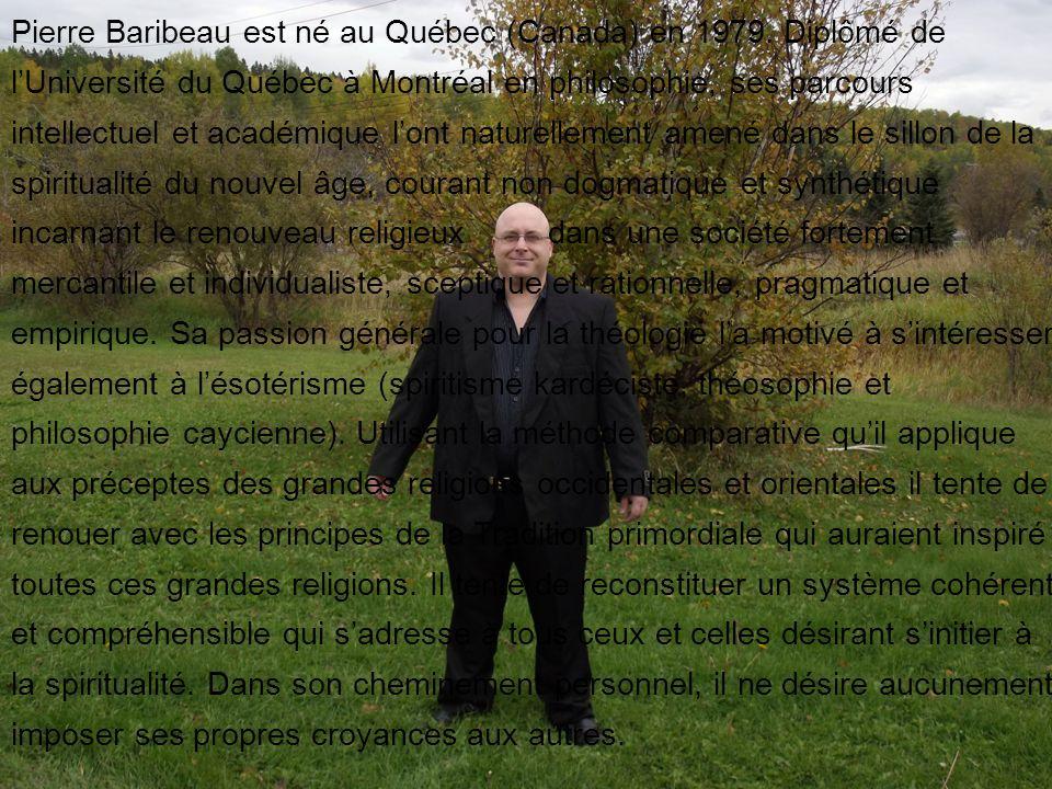 Pierre Baribeau est né au Québec (Canada) en 1979