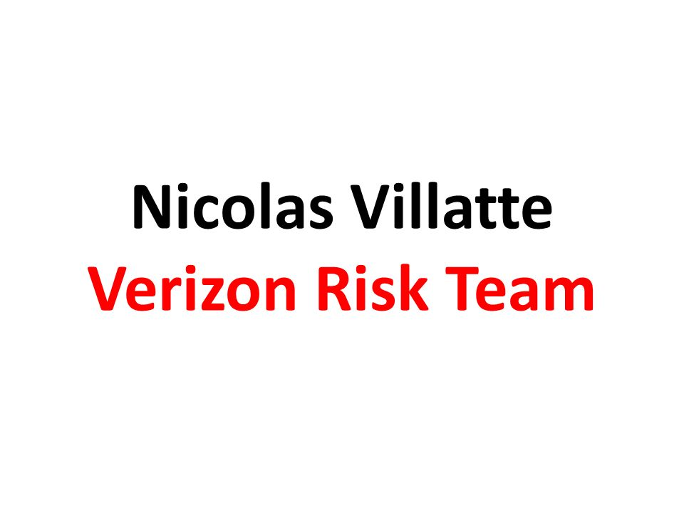 Nicolas Villatte Verizon Risk Team