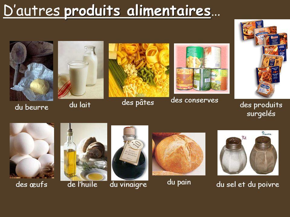 D'autres produits alimentaires…