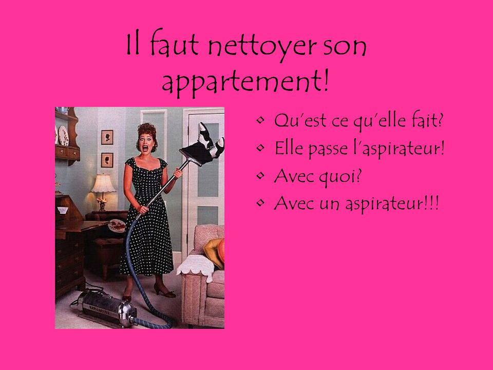 Il faut nettoyer son appartement!