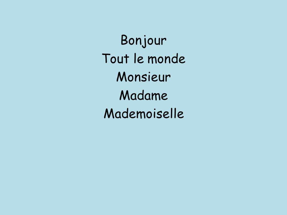 Bonjour Tout le monde Monsieur Madame Mademoiselle
