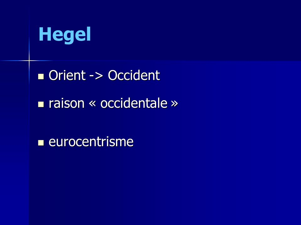 Hegel Orient -> Occident raison « occidentale » eurocentrisme
