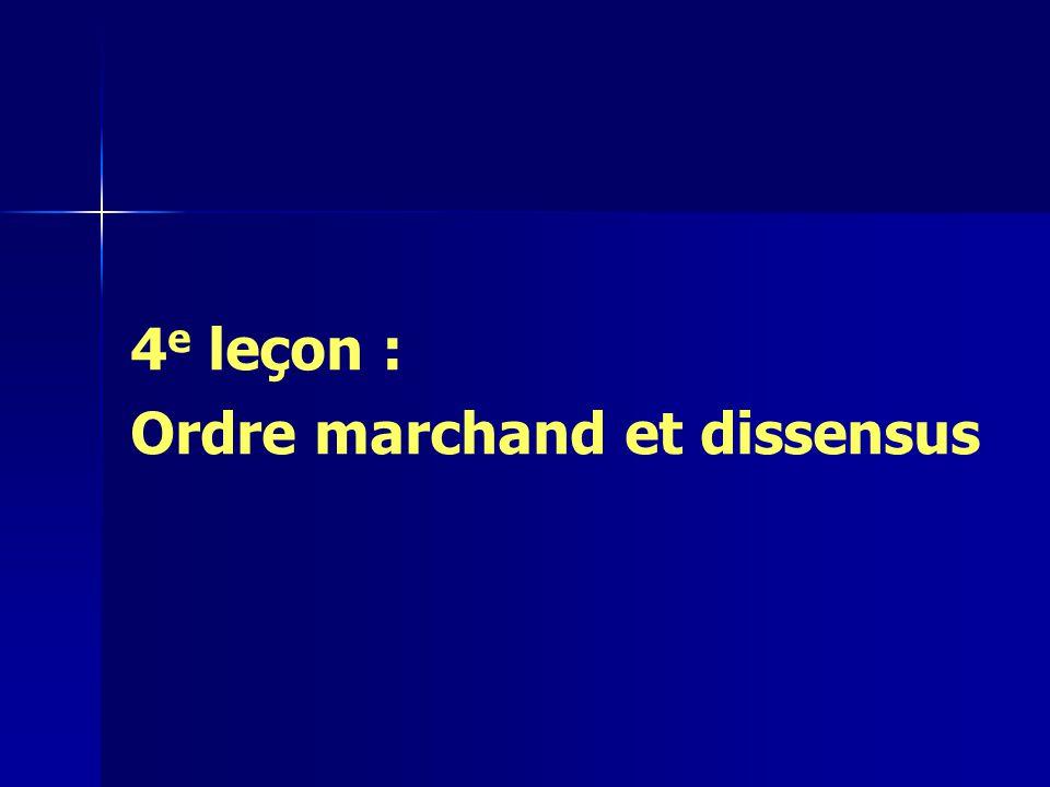 4e leçon : Ordre marchand et dissensus