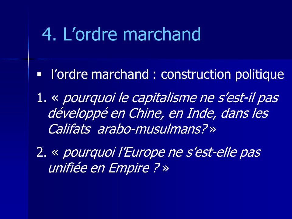 4. L'ordre marchand l'ordre marchand : construction politique
