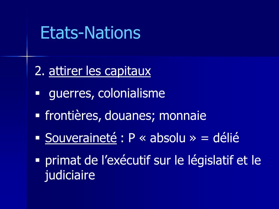 Etats-Nations attirer les capitaux guerres, colonialisme