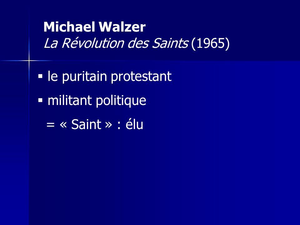 Michael Walzer La Révolution des Saints (1965)
