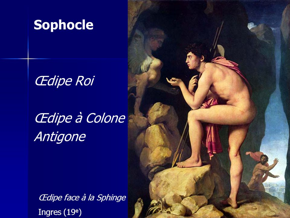 Sophocle Œdipe Roi Œdipe à Colone Antigone Œdipe face à la Sphinge