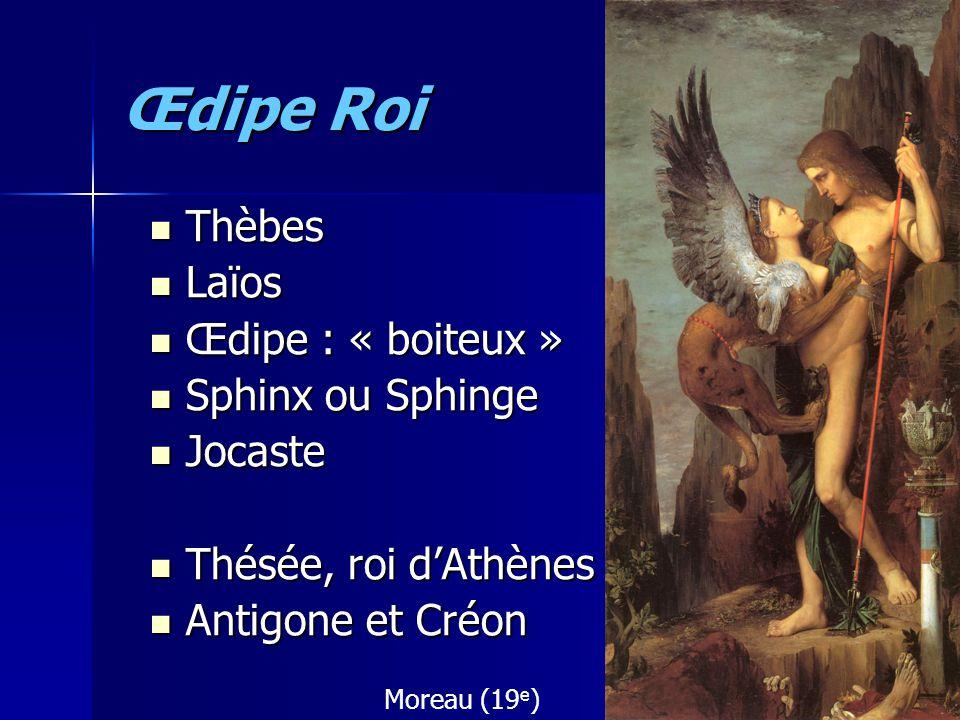 Œdipe Roi Thèbes Laïos Œdipe : « boiteux » Sphinx ou Sphinge Jocaste