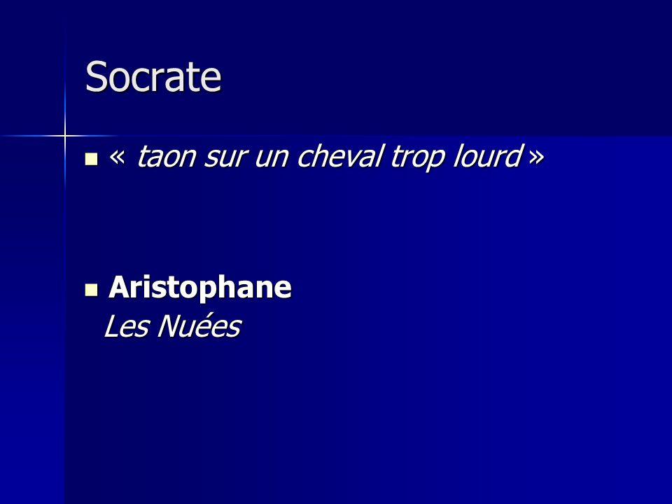 Socrate « taon sur un cheval trop lourd » Aristophane Les Nuées