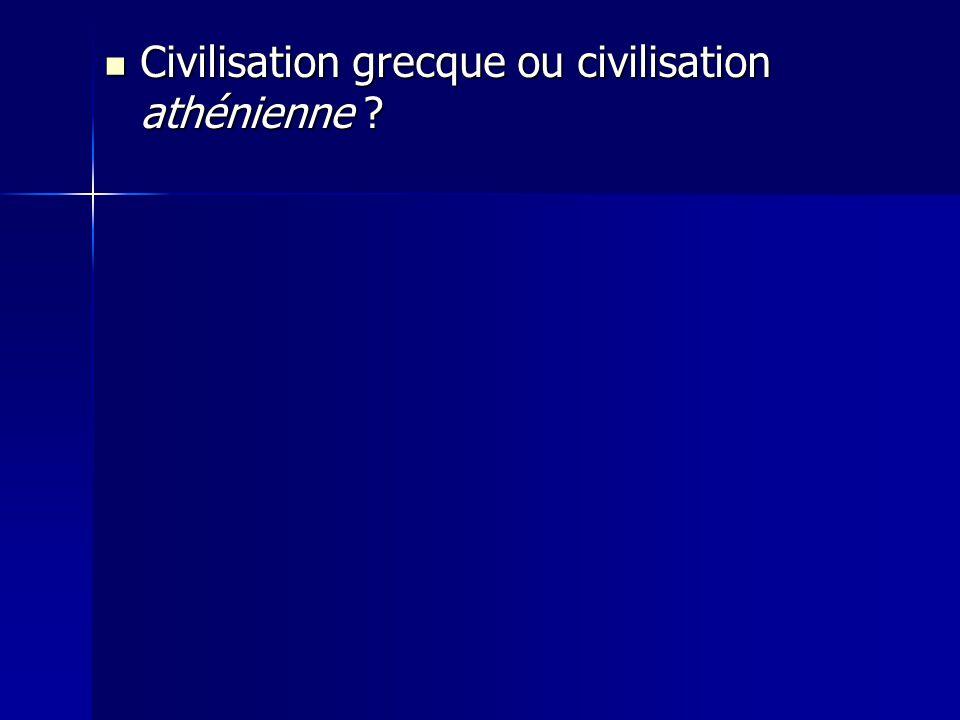Civilisation grecque ou civilisation athénienne