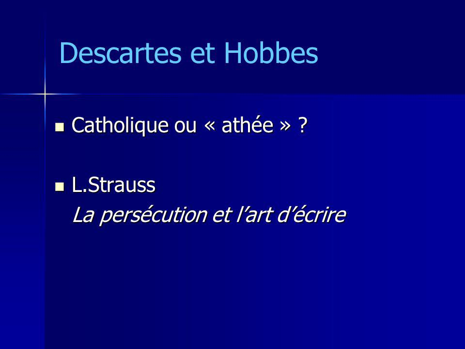 Descartes et Hobbes Catholique ou « athée » L.Strauss
