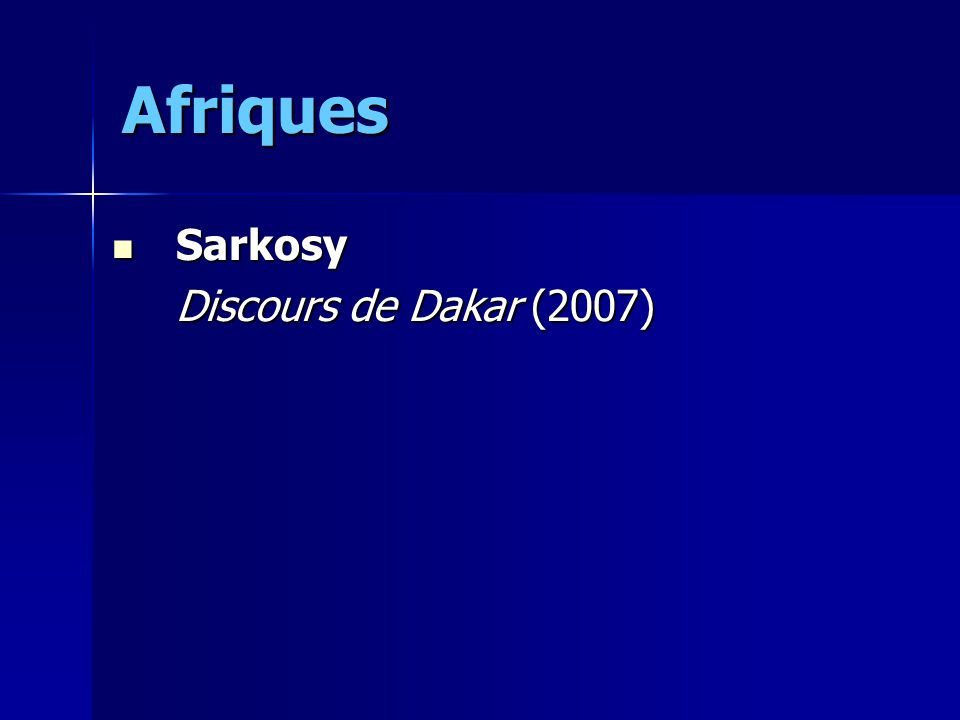Afriques Sarkosy Discours de Dakar (2007)