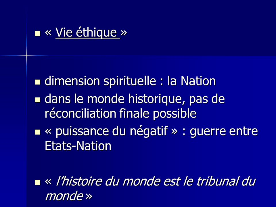 « Vie éthique » dimension spirituelle : la Nation. dans le monde historique, pas de réconciliation finale possible.