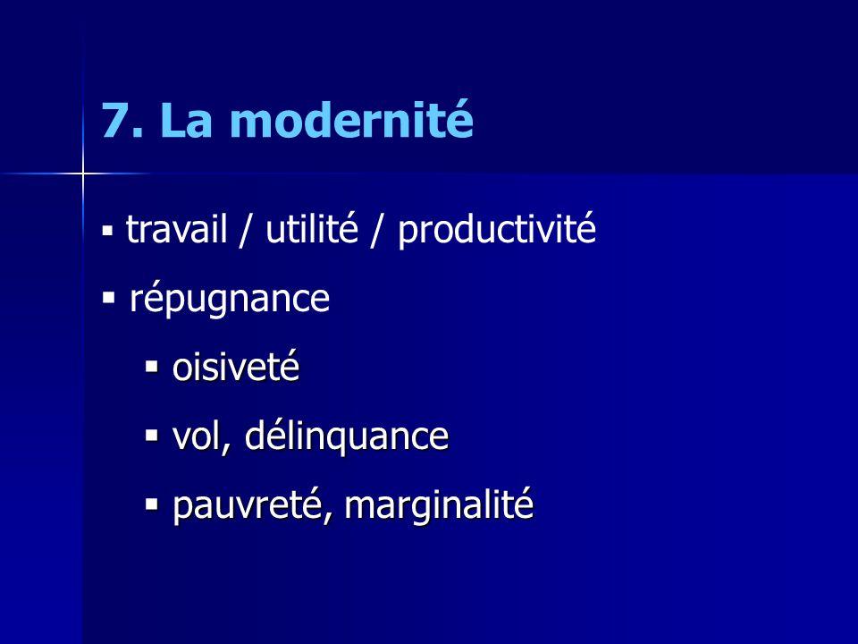 7. La modernité répugnance oisiveté vol, délinquance