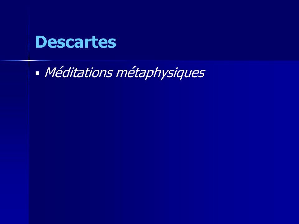 Descartes Méditations métaphysiques