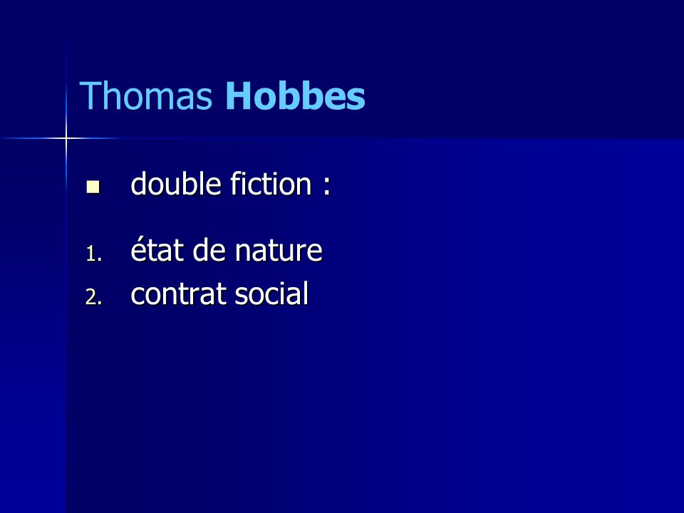 Thomas Hobbes double fiction : état de nature contrat social