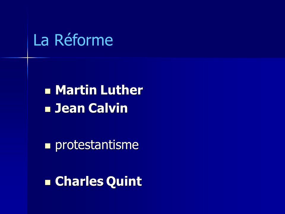 La Réforme Martin Luther Jean Calvin protestantisme Charles Quint