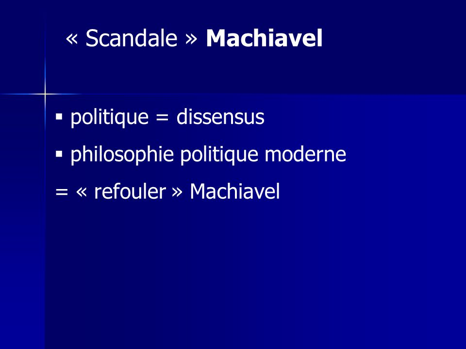 « Scandale » Machiavel politique = dissensus