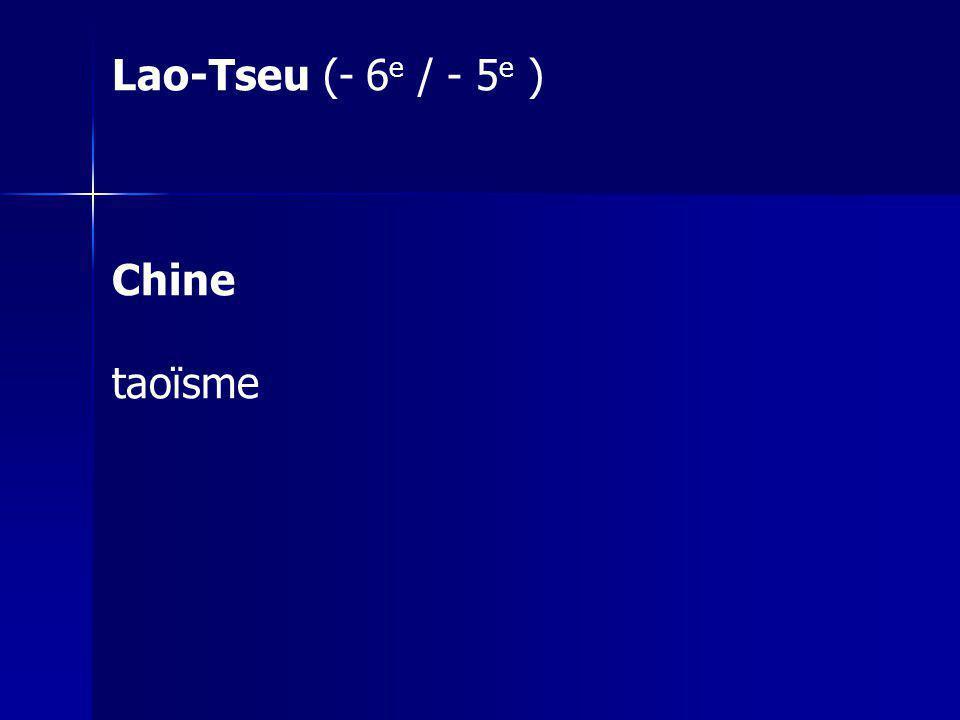 Lao-Tseu (- 6e / - 5e ) Chine taoïsme