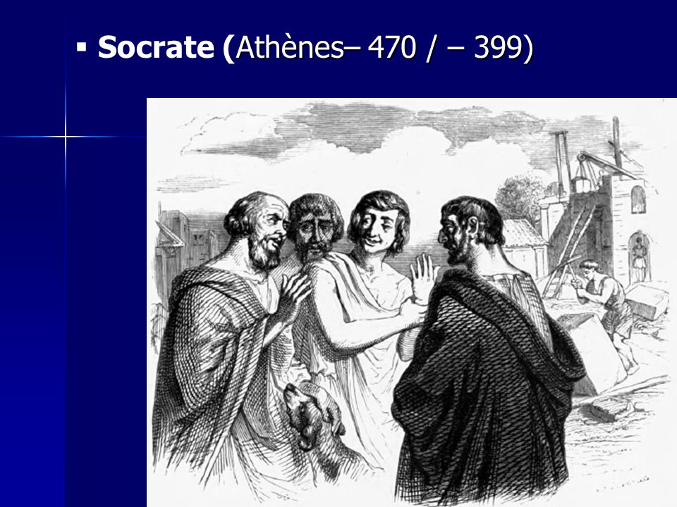 Socrate (Athènes– 470 / – 399)
