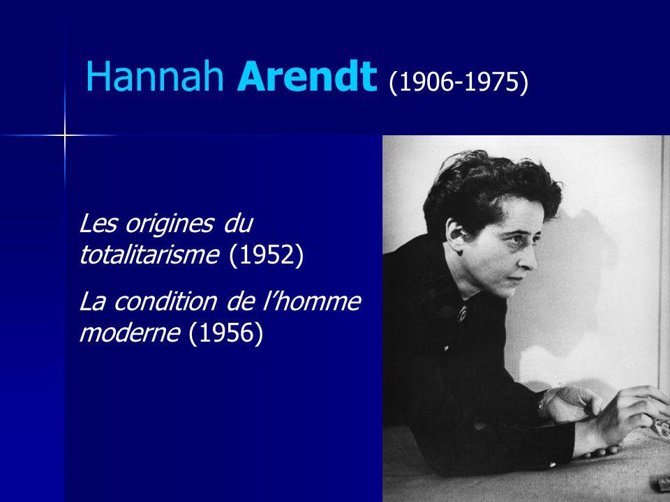 Hannah Arendt (1906-1975) Les origines du totalitarisme (1952)