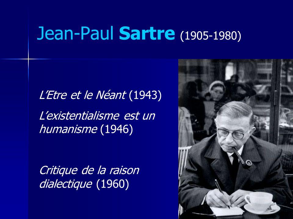 Jean-Paul Sartre (1905-1980) L'Etre et le Néant (1943)
