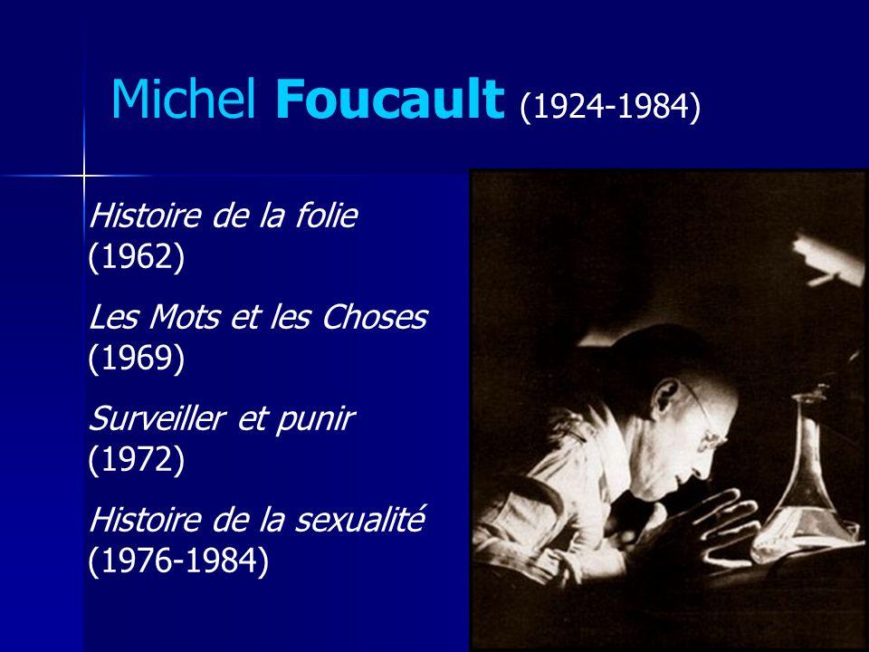 Michel Foucault (1924-1984) Histoire de la folie (1962)